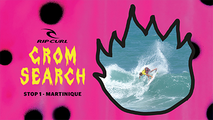 """Rip Curl Grom Search 2018 """"National Tour - Stop #1 - Martinique"""