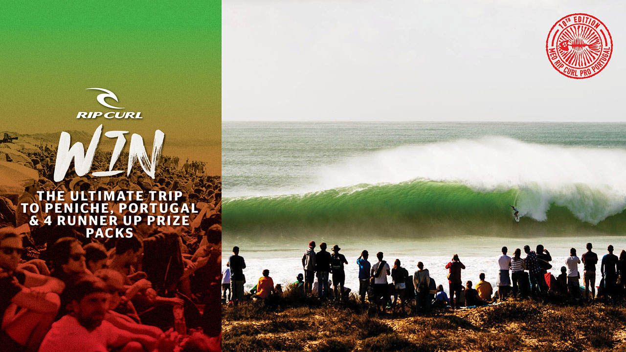 """Win A Trip To Portugal or One Of 4 Epic """"Money Can't Buy"""" Prizes to celebrate the 10th of Rip Curl Pro Portugal."""