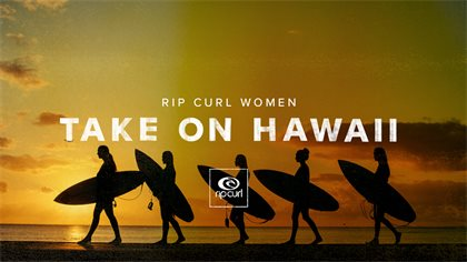 Rip Curl Women Take On Hawaii