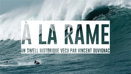"""A LA RAME"" [Paddling In], a film with Vincent Duvignac"